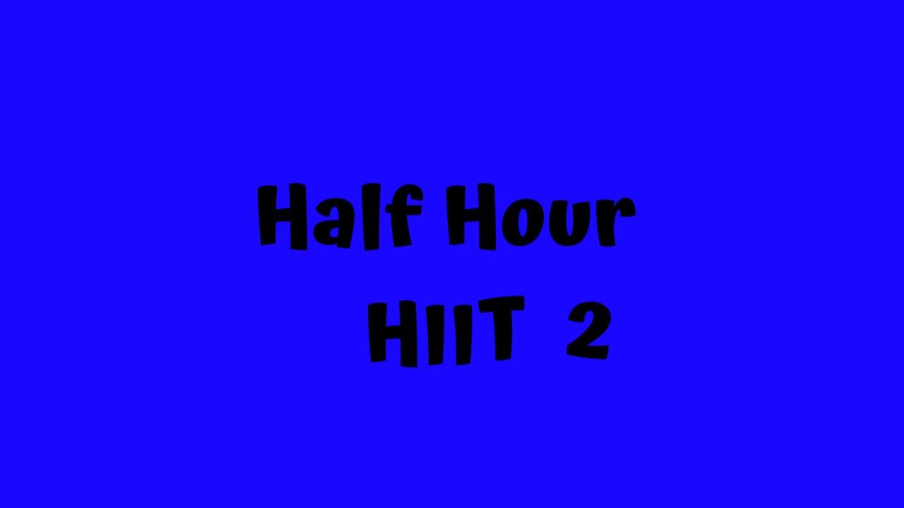 Half Hour HIIT 2