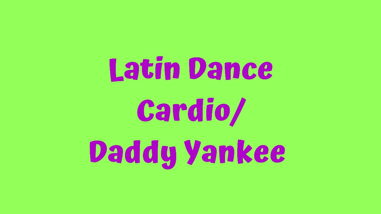 Latin Dance Cardio - Daddy Yankee
