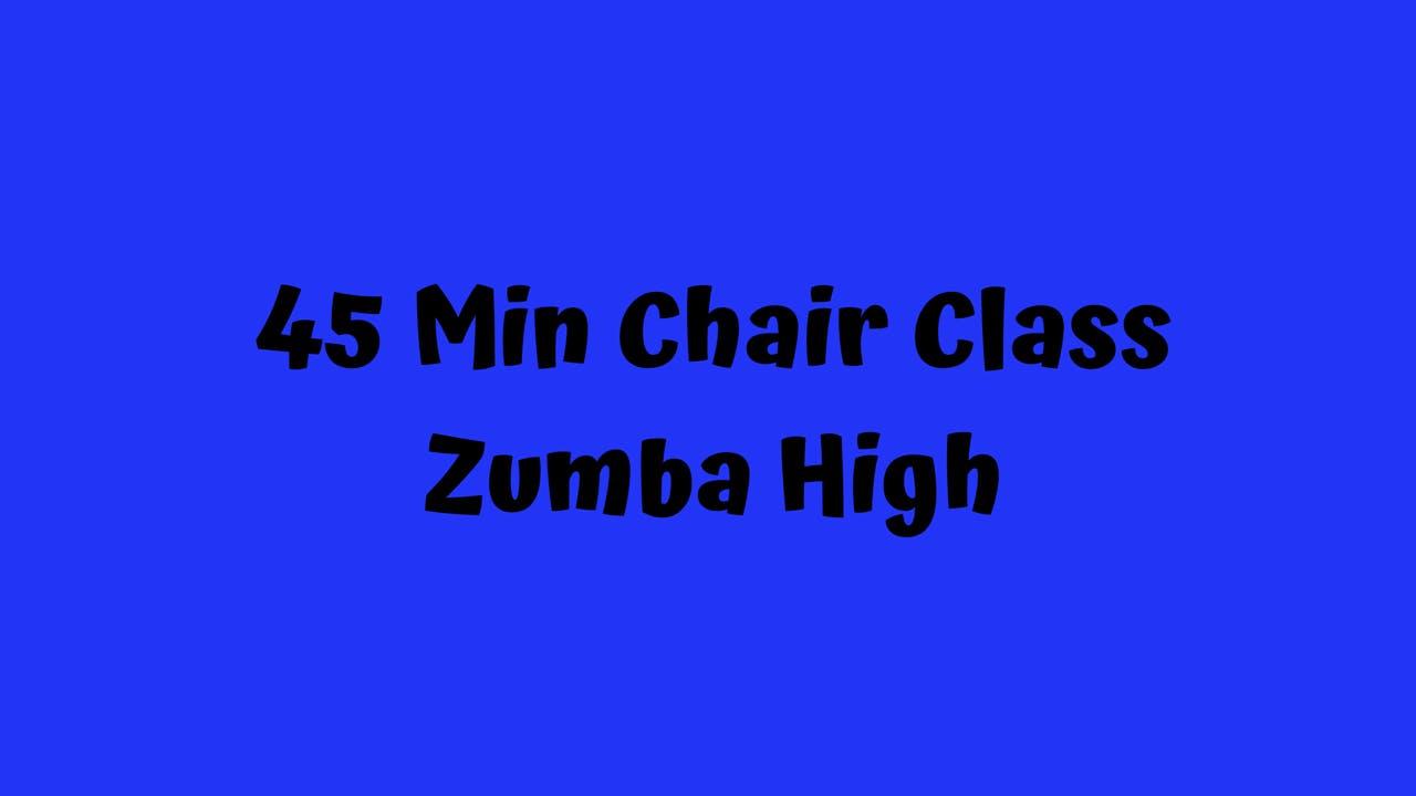 45 Min Chair Class/ Zumba High