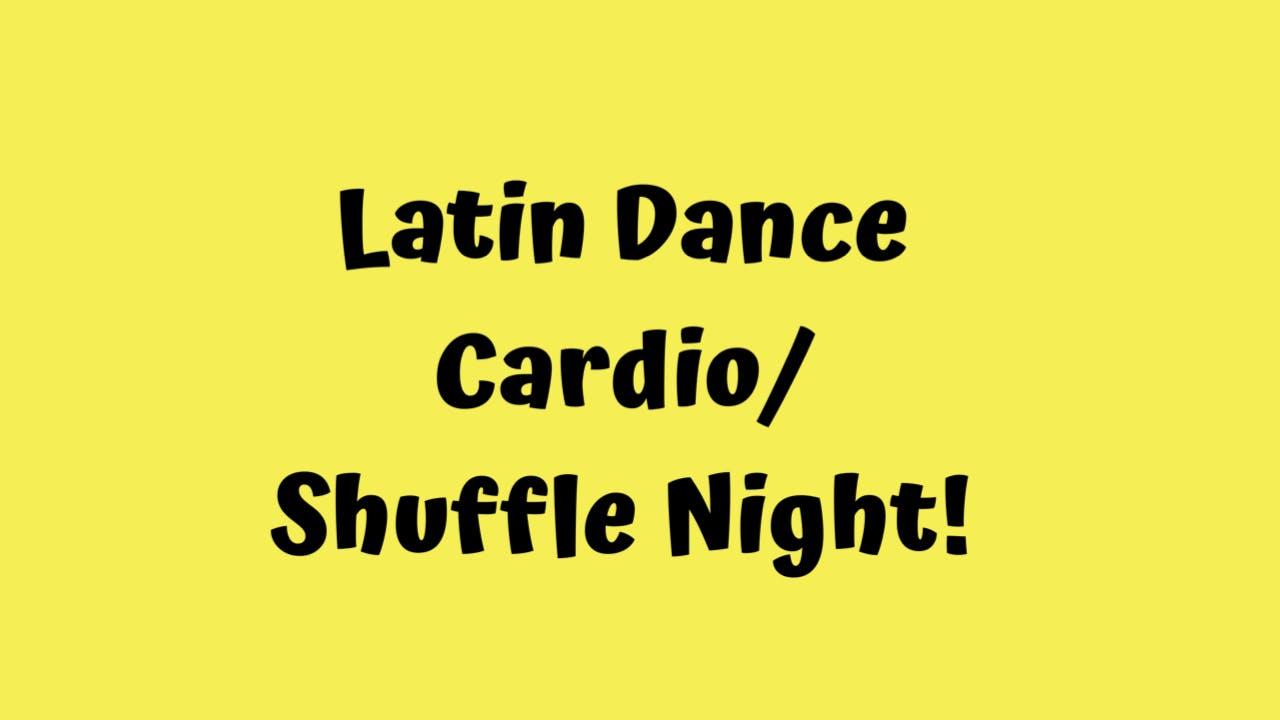 Latin Dance Cardio/ Shuffle