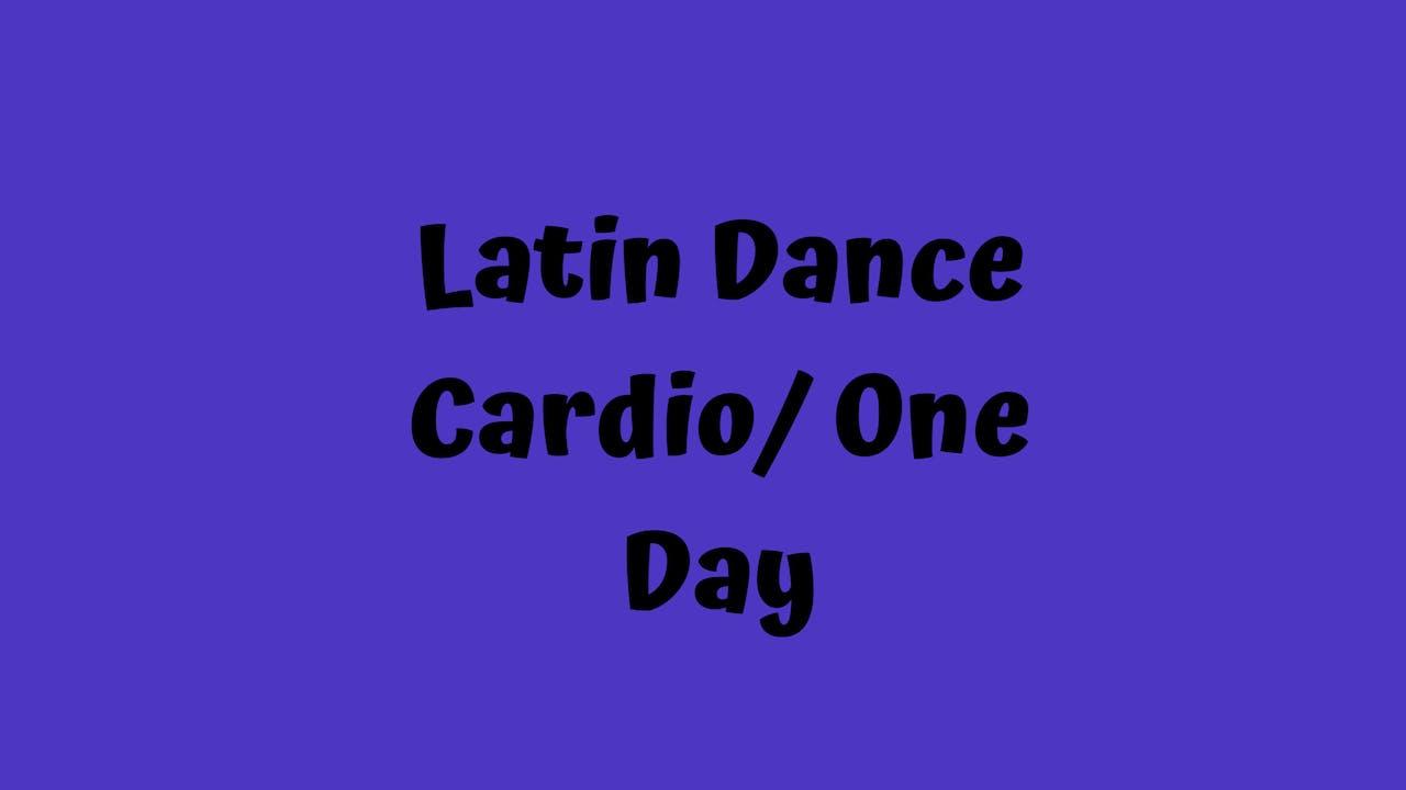 Latin Dance Cardio/ One Day