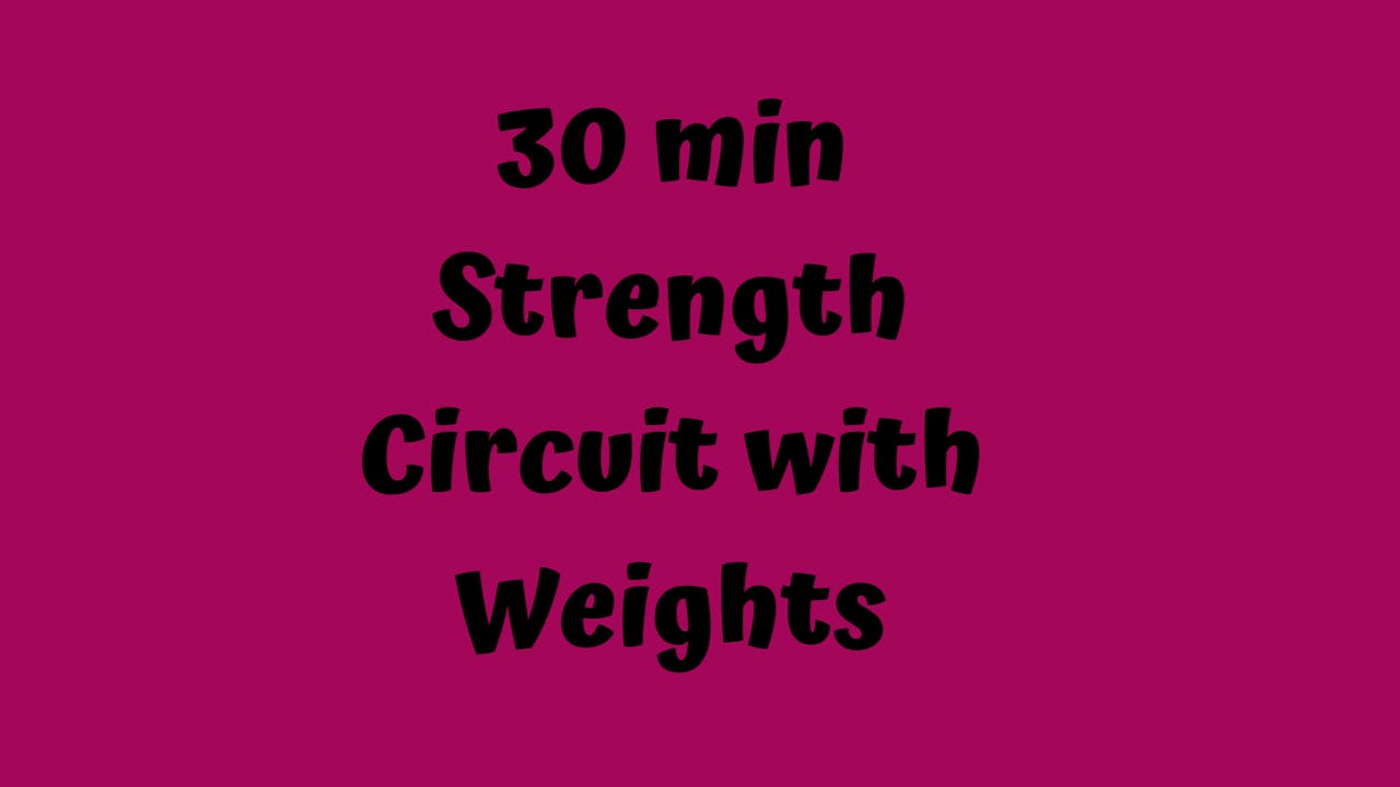 30 min Strength Circuit with Weights