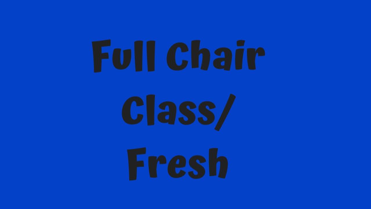 45 Min Chair Class/ Fresh
