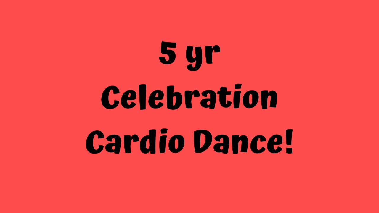 5 yr Celebration Dance Party!