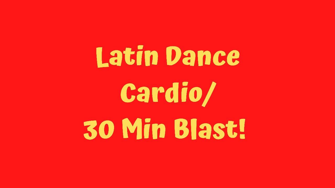 Latin Dance Cardio - 30 Minute Blast!