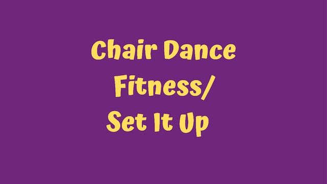 Chair Dance Fitness - Set It Up