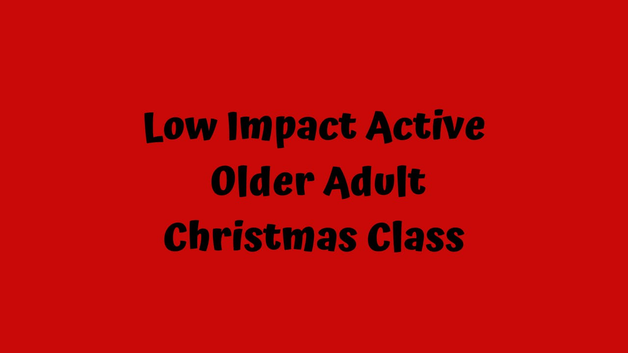 Low Impact Active Older Adult/ Christmas