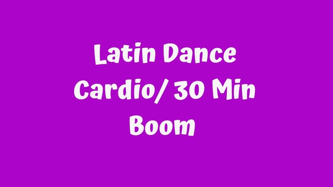 Latin Dance Cardio - 30 Minute - Boom 2/28/2021