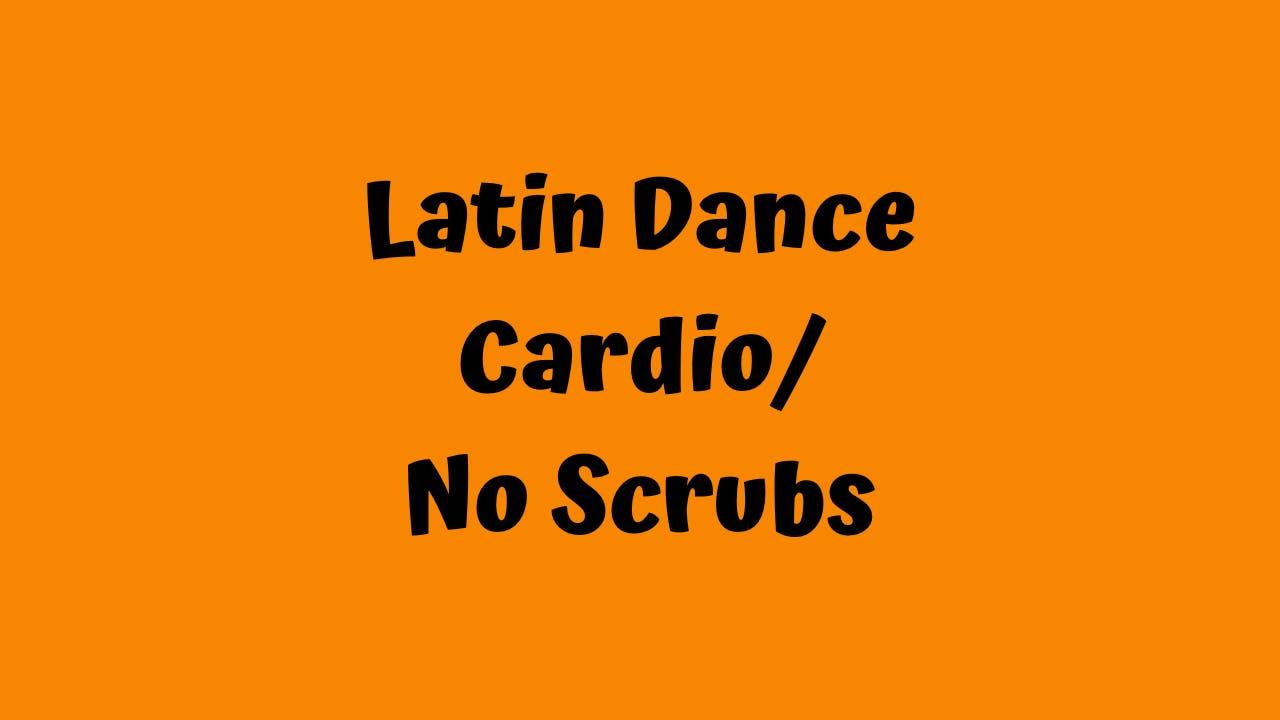 Latin Dance Cardio - No Scrubs