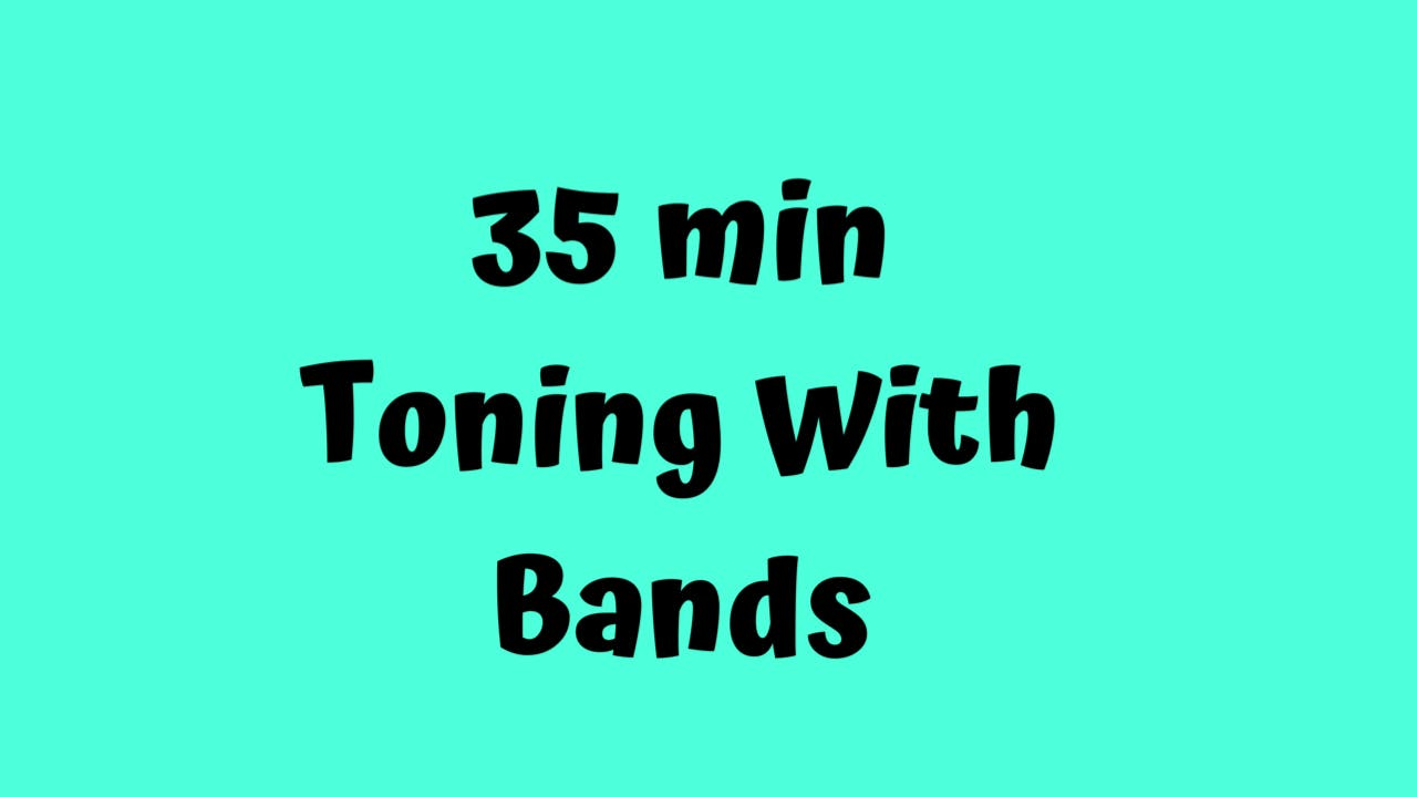 35 Min Toning with Bands Class