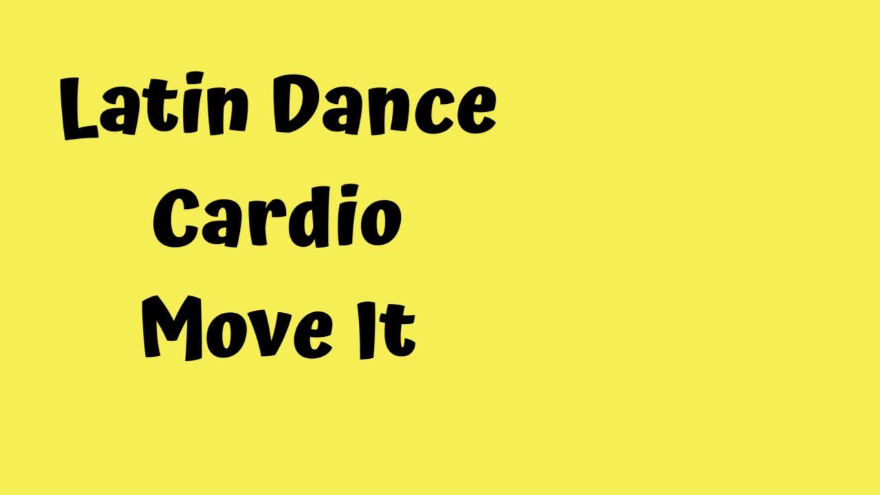 Latin Dance Cardio/ Move It