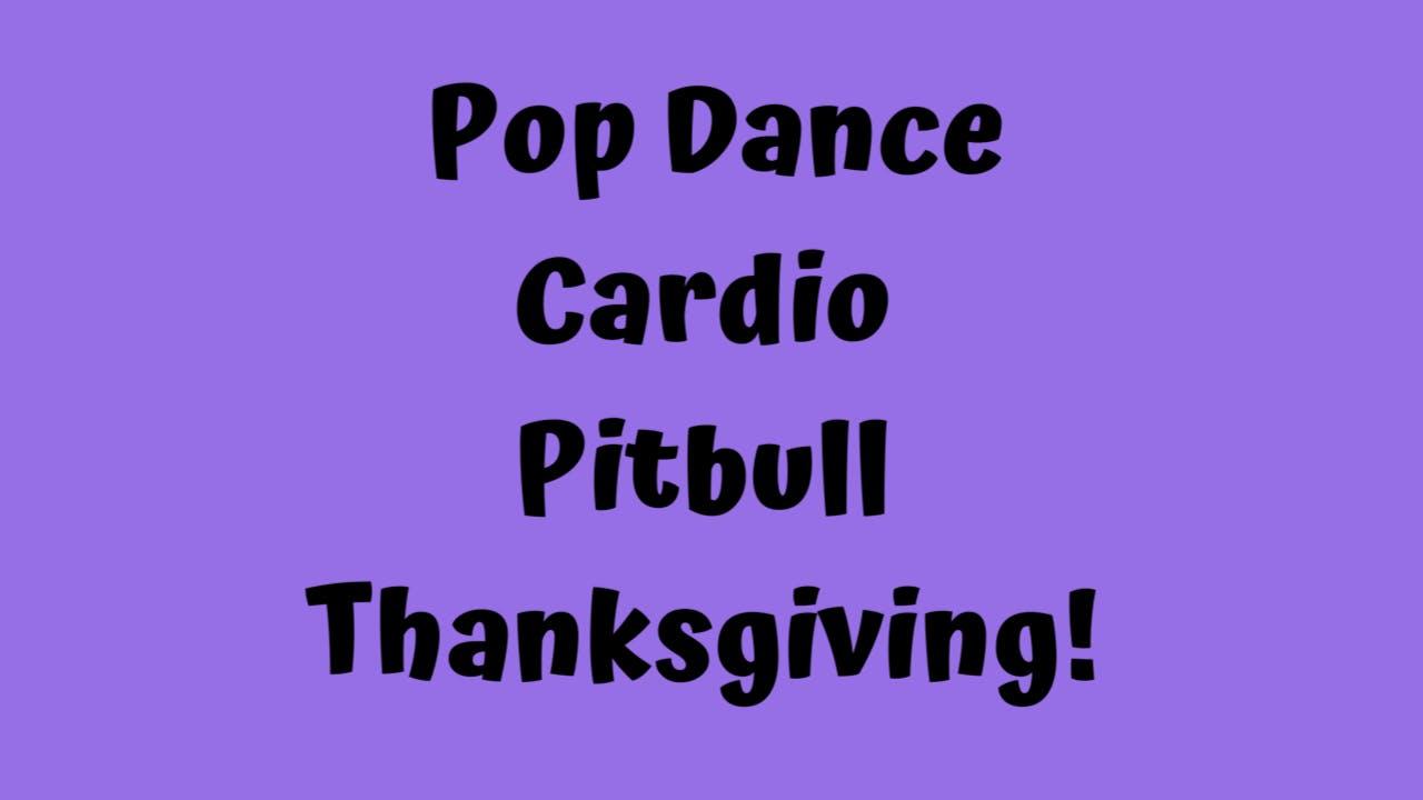Pop Dance Cardio - Pitbull Thanksgiving!