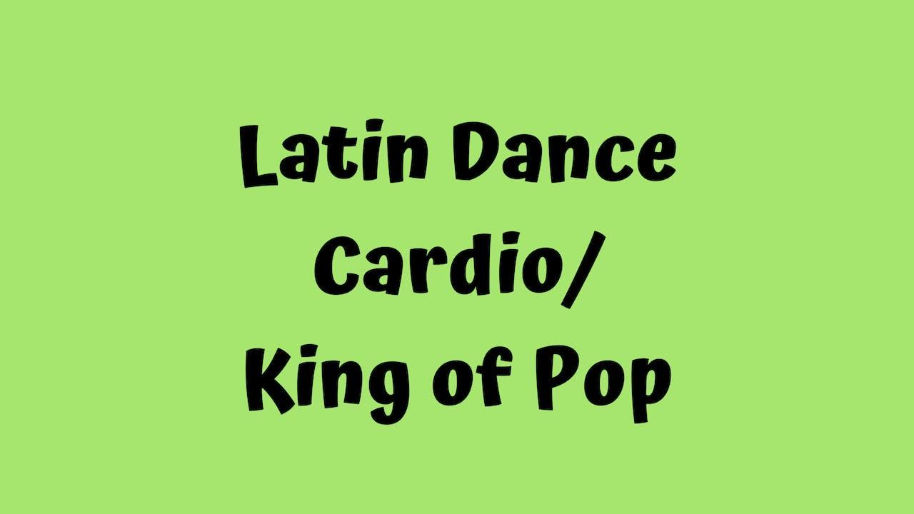 Latin Dance Cardio/King Of Pop