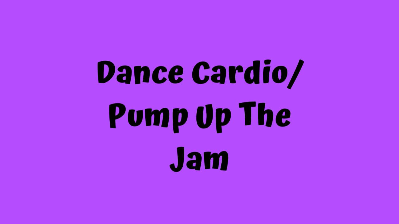 Dance Cardio/Pump Up The Jam
