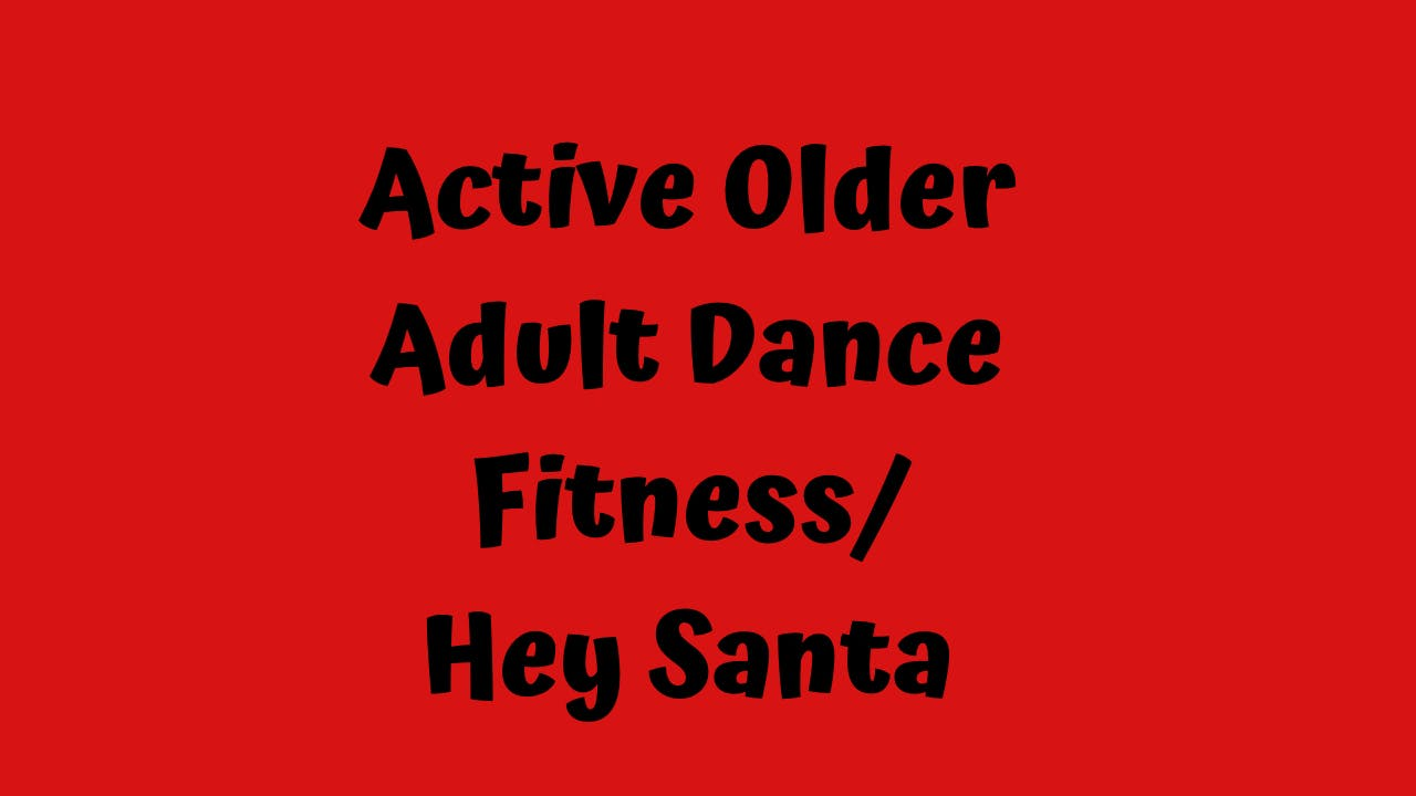 Active Older Adult Dance Fitness - Hey Santa