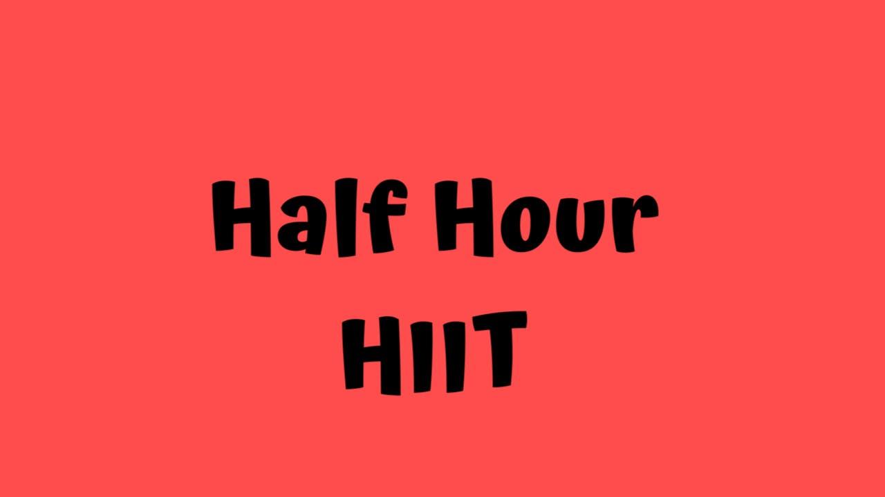 Half Hour HIIT