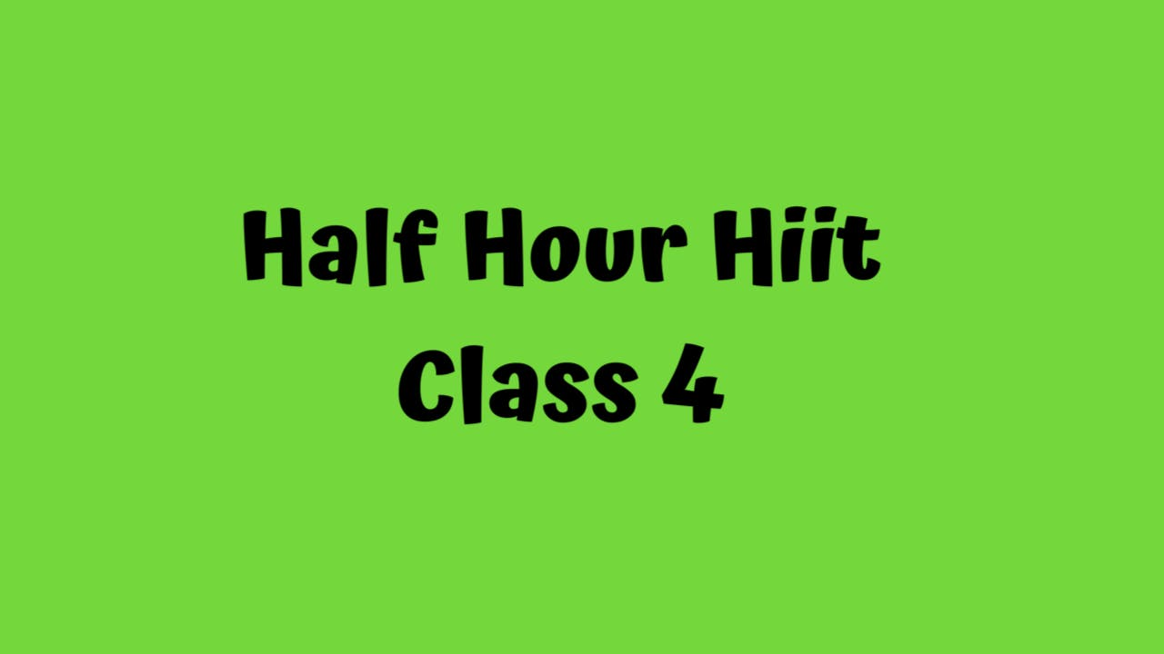 Half Hour HIIT - Class 4