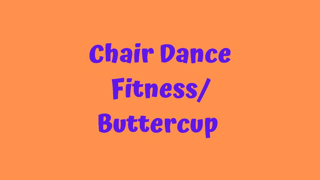 Chair Dance Fitness - Buttercup