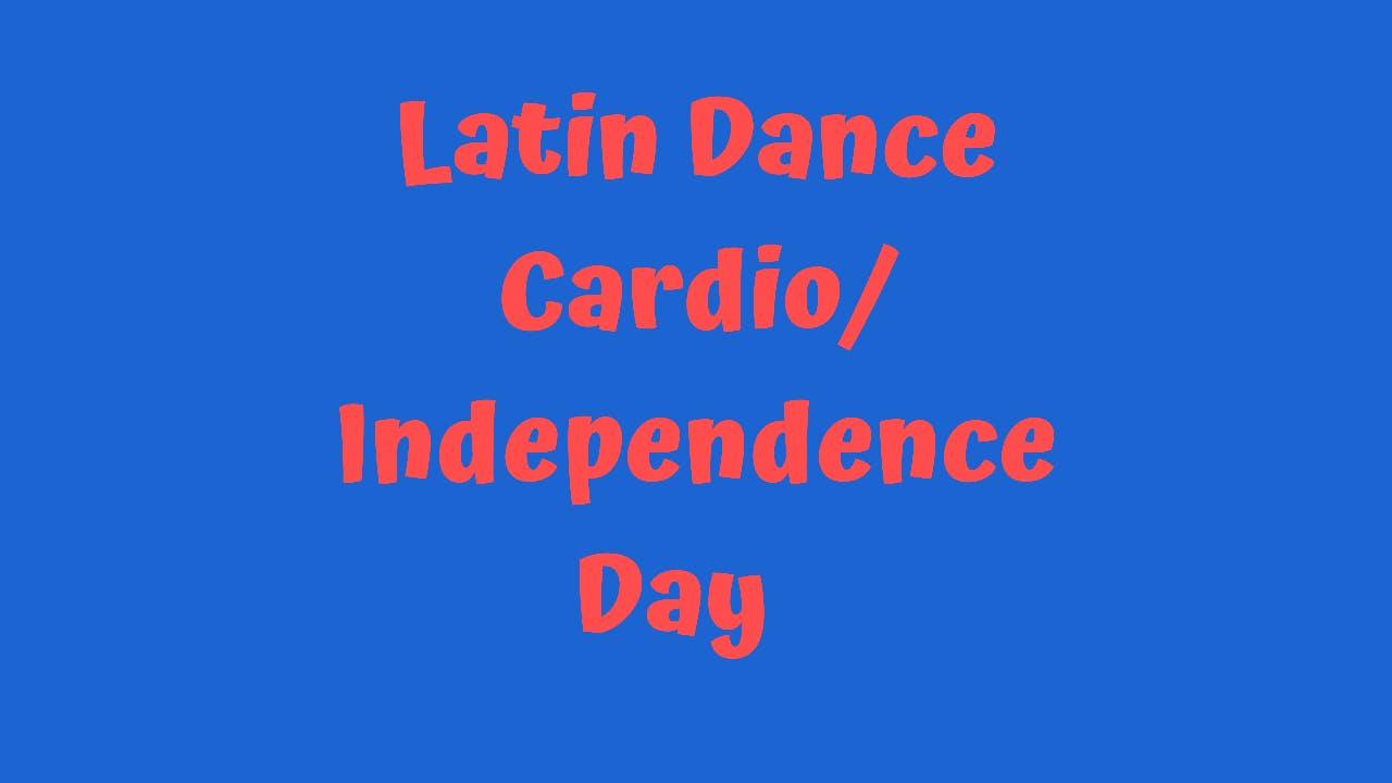 Latin Dance Cardio - Independence Day