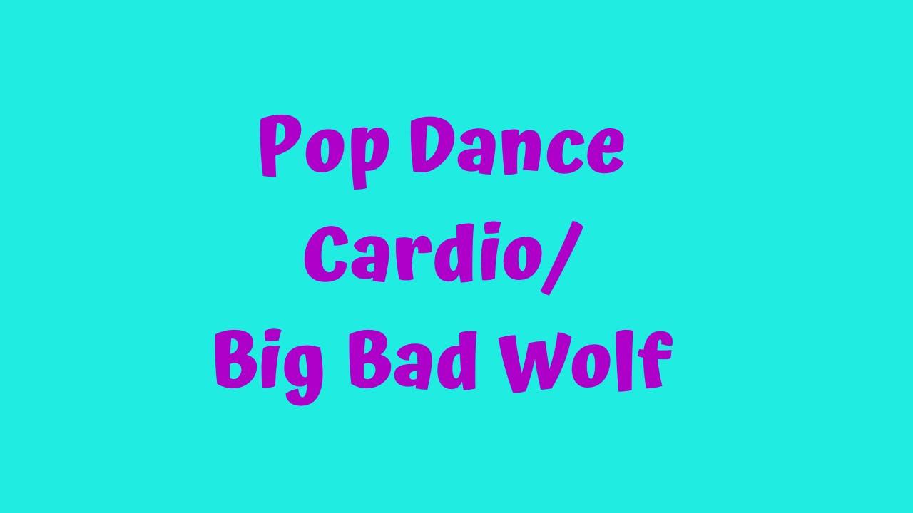 Pop Dance Cardio - Big Bad Wolf