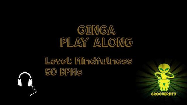 Ginga Playalong Mindfulness 50bpms