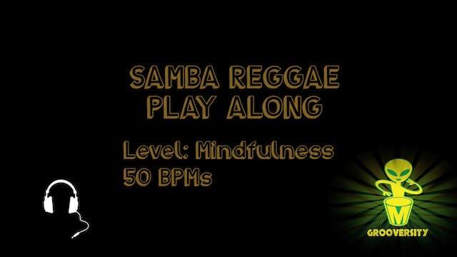 Samba Reggae Mindfulness 50 Playalong