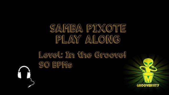 Samba Pixote In the Groove 90 Playalong