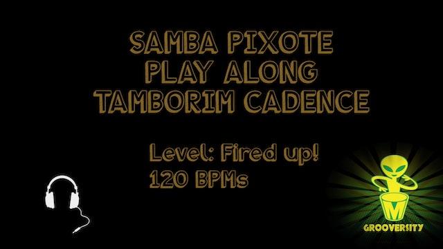 Samba Pixote Tamborim Cadence Fired uP! Playalong 120