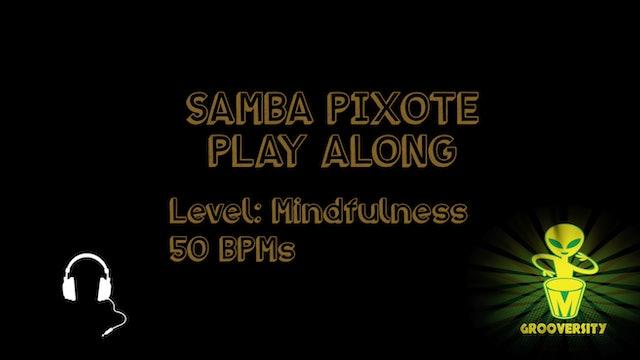 Samba Pixote Mindfulness 50