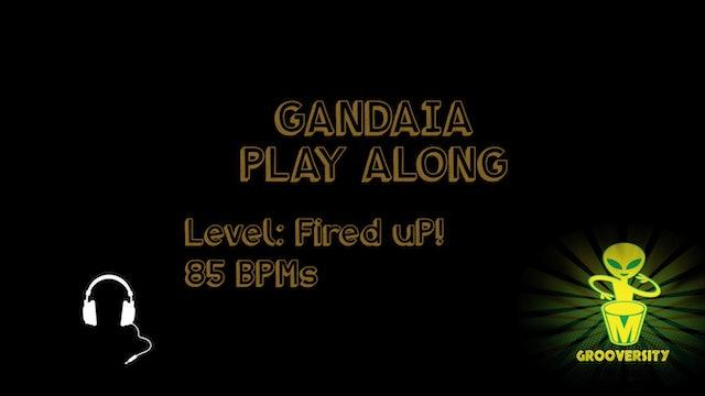 Gandaia Playalong Fired uP! 85bpms