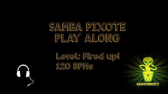 Samba Pixote Fired Up! 120 Playalong