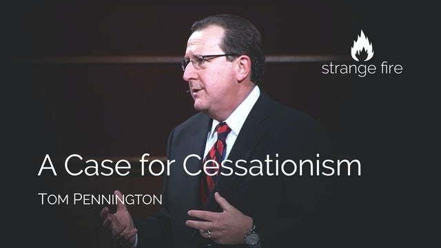 A Case for Cessationism - Tom Pennington