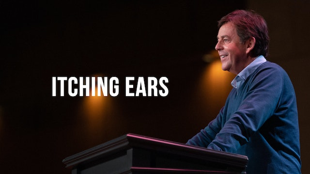 Itching Ears - Alistair Begg