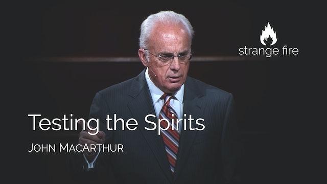 Testing the Spirits - John MacArthur