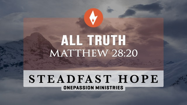 All Truth - Steadfast Hope - Dr. Steven J. Lawson - 8/16/21