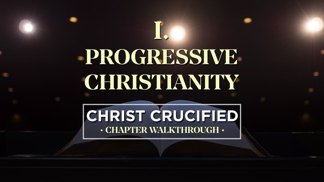 Progressive Christianity - AG2: Christ Crucified Walkthrough (Chapter 1)