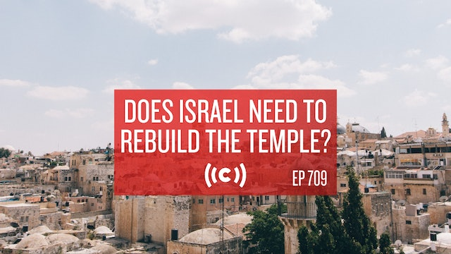 Does Israel Need to Rebuild the Temple? - Core Live - 5/19/21