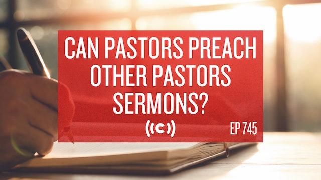 Can Pastors Preach Other Pastors Sermons? - Core Live - 7/08/21