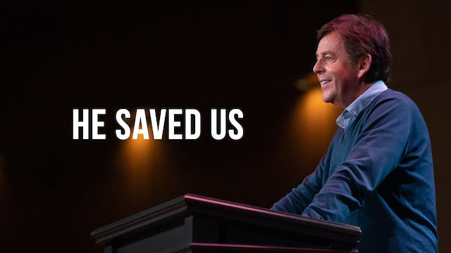 He Saved Us - Alistair Begg