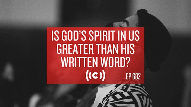 Is God's Spirit in Us Greater than His Written Word?  - Core Live - 4/12/21