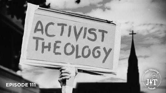 Activist Theology - The Just Thinking...