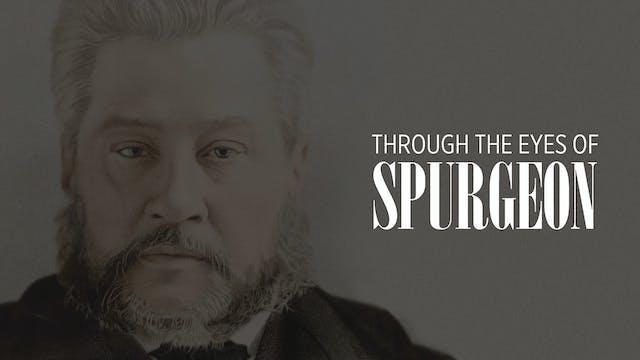 Through the Eyes of Spurgeon