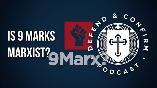 Is 9 Marks Marxist? - Defend and Conf...