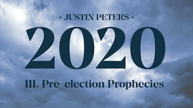 2020: Pre-election Prophecies (Part 3...