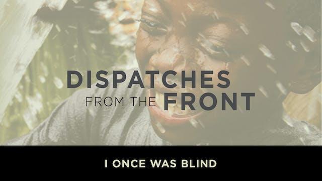I Once Was Blind: West Africa - Dispa...