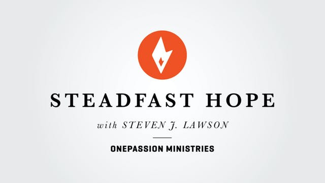 Glorifying God - Steadfast Hope - Dr....