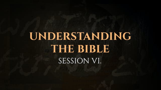 Understanding the Bible - Session 6 -...