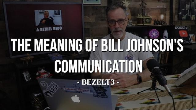 The Meaning of Bill Johnson's Communication - BEZELT3