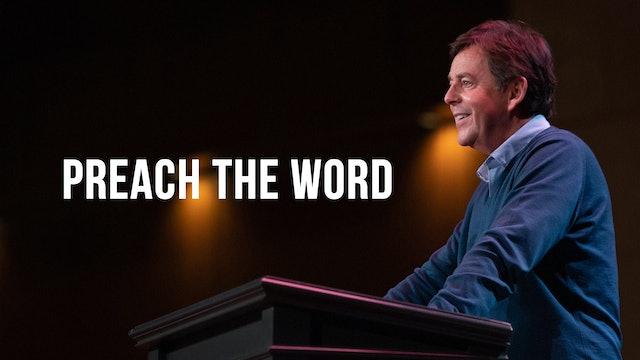 Preach the Word - Alistair Begg