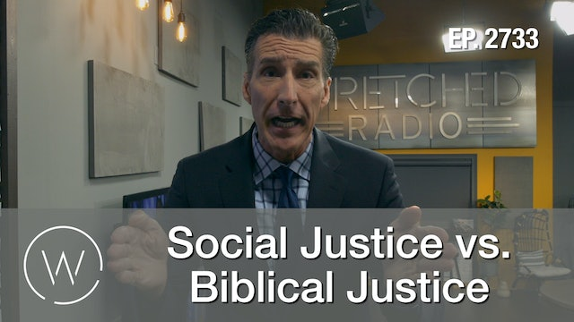 Social Justice vs. Biblical Justice - Wretched TV